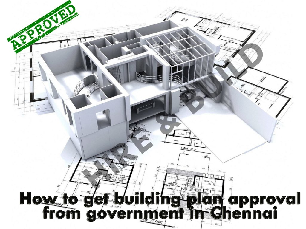 How To Get Building Plan Approval Or Planning Permission In Chennai Hire And Build