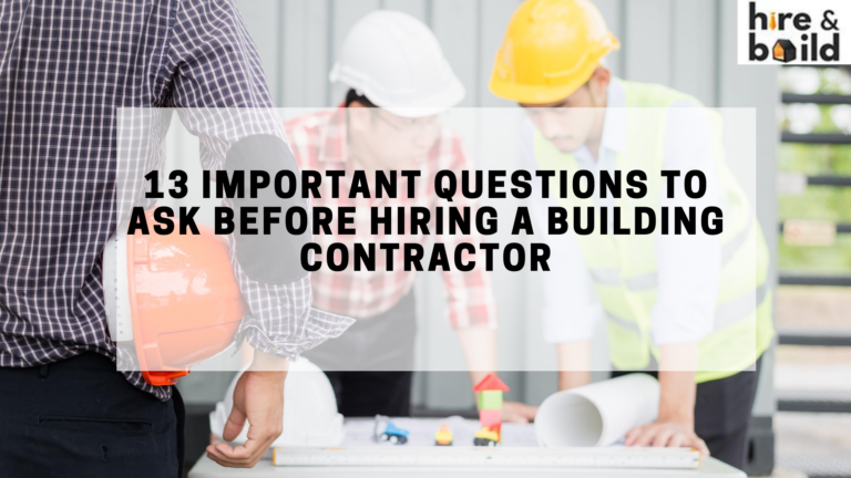 important questions to ask before hiring a building contractor